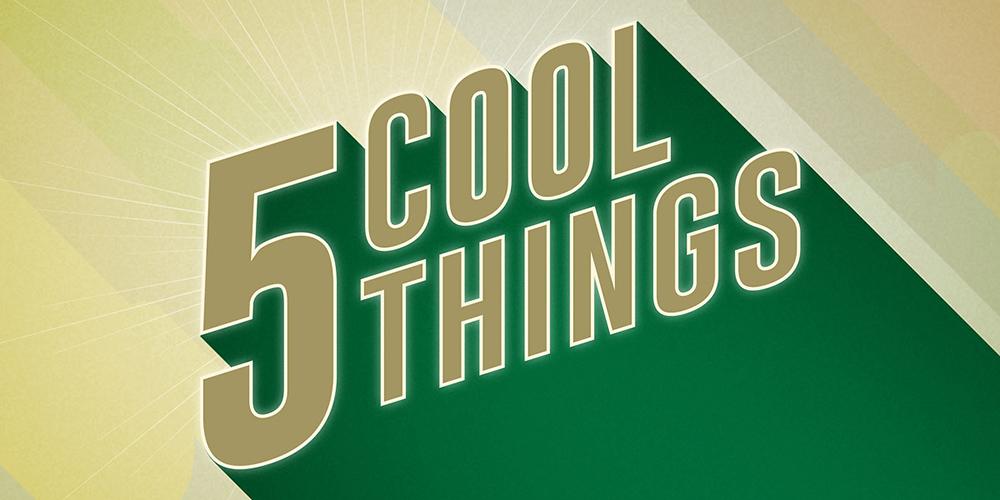 5 Cool Things