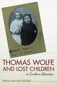 Thomas Wolfe and Lost Children in Southern Literature