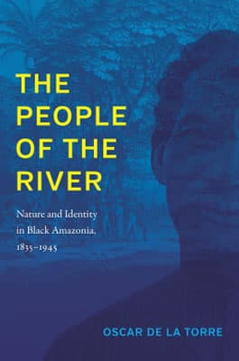 The People of the River: Nature and Identity in Black Amazonia