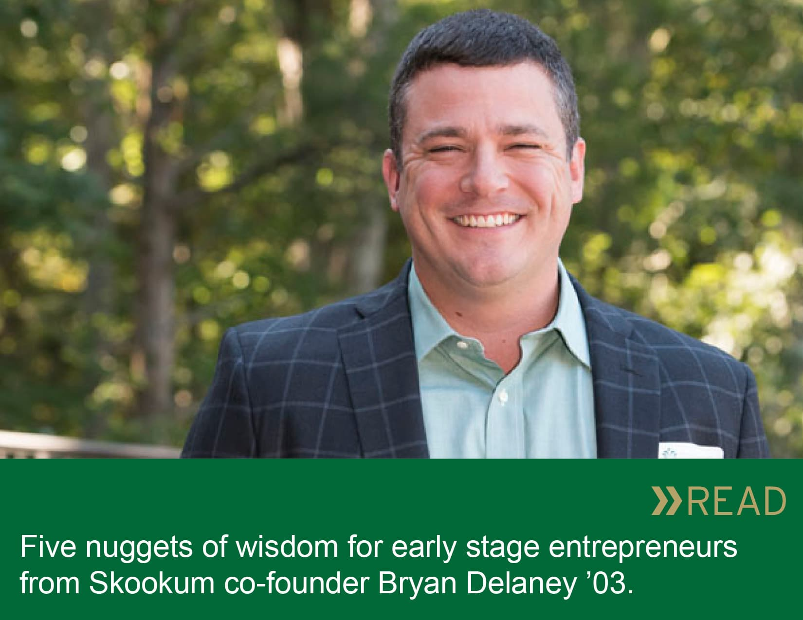 Five Nuggets of wisdom for early stage entrepreneurs from Bryan Delaney '03