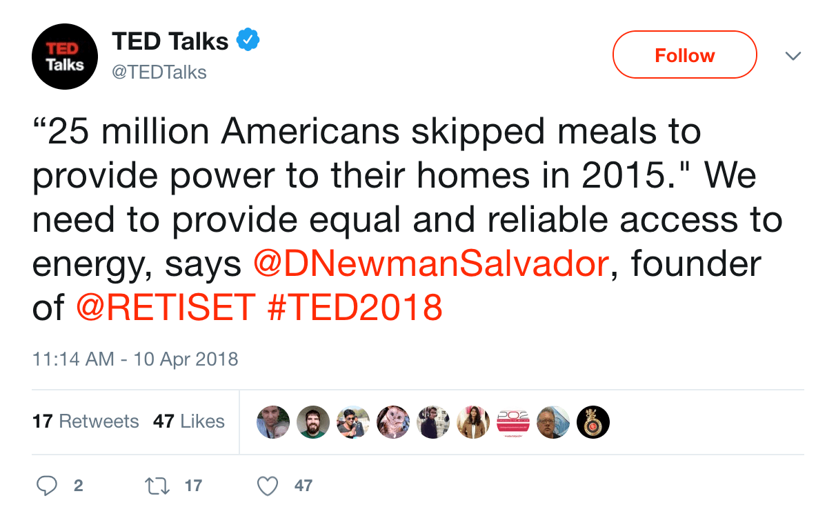 """25 million Americans skipped meals to provide power to their homes in 2015."" We need to provide equal and reliable access to energy, says @DNewmanSalvador, founder of @RETISET #TED2018"
