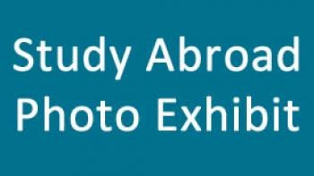 Study Abroad Photo Exhibit